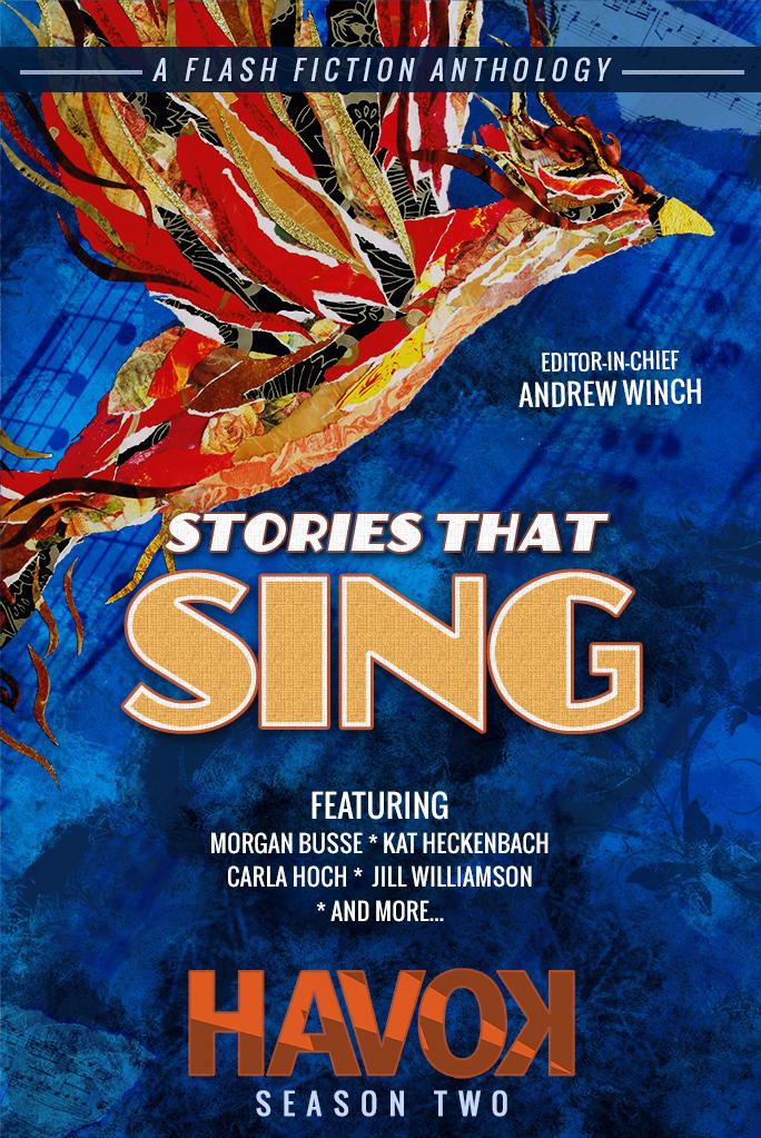 Stories That Sing - Havok Season Two Flash Fiction Anthology