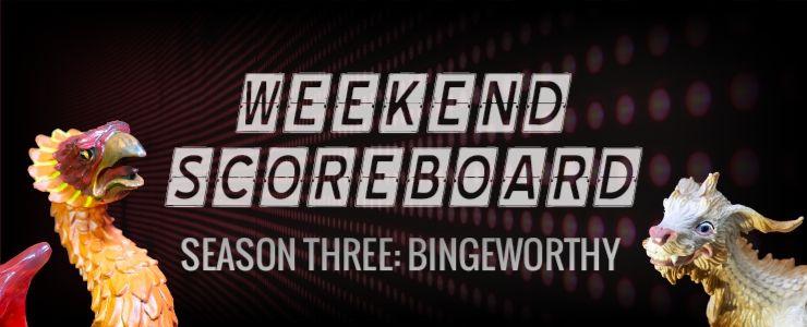 Weekend Scoreboard - Bingeworthy - Phenny & Ling