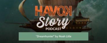 Havok Story Podcast - Episode 36 - Dreamhunter